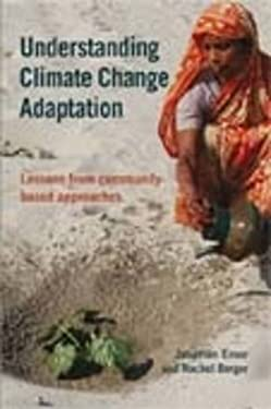 Understanding Climate Change Adaptation: Lessons from Community-Based Approaches 9781853396830