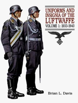 Uniforms and Insignia of the Luftwaffee: Volume 1: 1933-1940 9781854094971