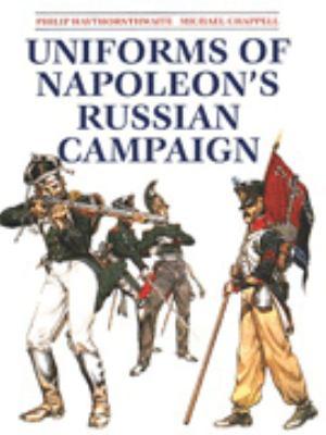 Uniforms of Napoleon's Russian Campaign 9781854093097