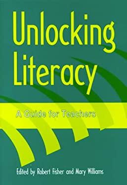 Unlocking Literacy - A Guide for Teachers