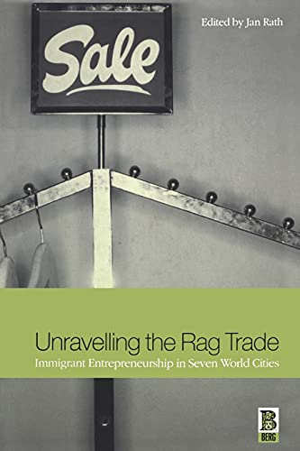 Unravelling the Rag Trade: Immigrant Entrepreneurship in Seven World Cities 9781859734230