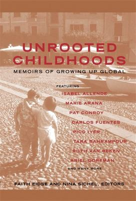 Unrooted Childhoods: Memoirs of Growing Up Global 9781857883381