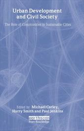 Urban Development and Civil Society: The Role of Communities in Sustainable Cities - Michael Carley / Harry Smith / Carley, Michael