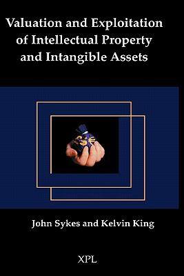 Valuation and Exploitation of Intellectual Property and Intangible Assets 9781858112817