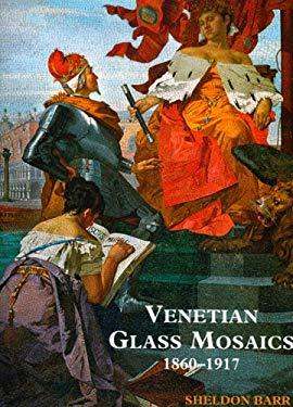Venetian Glass Mosaics 1860-1917 9781851495481