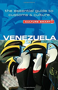 Venezuela - Culture Smart!: The Essential Guide to Customs & Culture 9781857336573