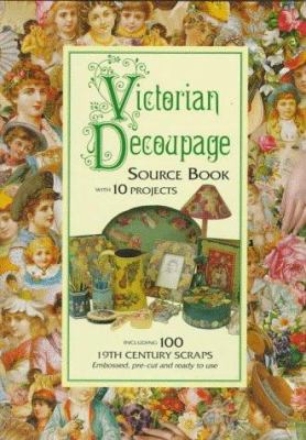Victorian Decoupage Source Book: With 10 Projects 9781854103550
