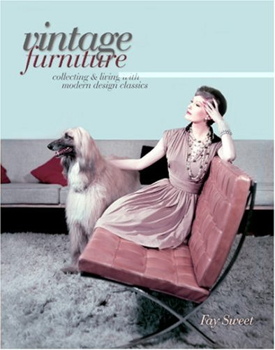 Vintage Furniture: Collecting & Living with Modern Design Classics 9781851495573