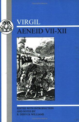 Virgil: Aeneid VII & XII 9781853995002