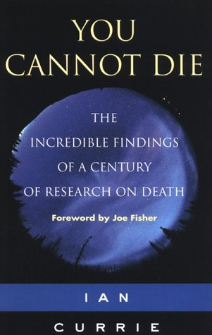 Visions of Immortality: The Incredible Findings of a Century of Research on Death 9781852306151