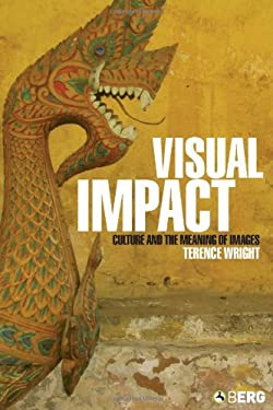 Visual Impact: Culture and the Meaning of Images 9781859734735