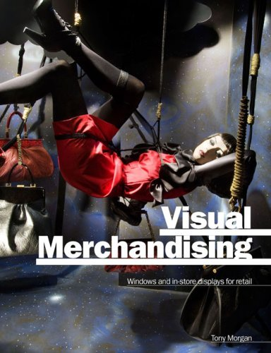 Visual Merchandising: Window and In-Store Displays for Retail 9781856695398