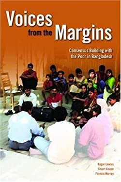 Voices from the Margins: Consensus Building and Planning with the Poor in Bangladesh 9781853396243
