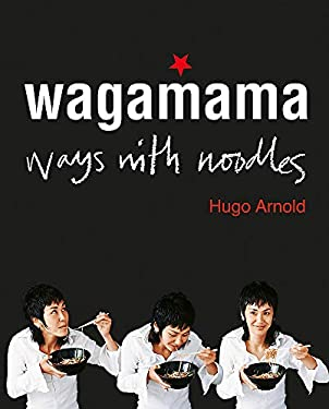 Wagamama: Ways With Noodles 9781856266468