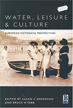 Water, Leisure and Culture: European Historical Perspectives 9781859735404
