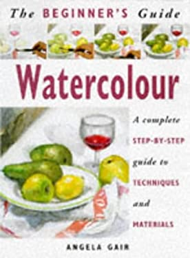 Watercolors: A Complete Step-By-Step Guide to Techniques and Materials 9781853683237
