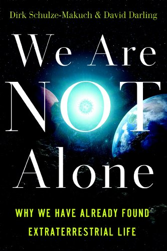 We Are Not Alone: Why We Have Already Found Extraterrestrial Life 9781851687886