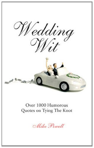 Wedding Wit: Over 1,000 Humorous Quotes on Tying the Knot 9781853758041