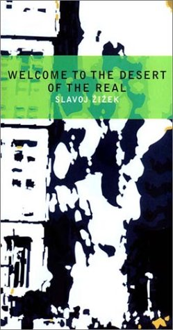 Welcome to the Desert of the Real: Five Essays on September 11 and Related Dates 9781859844212