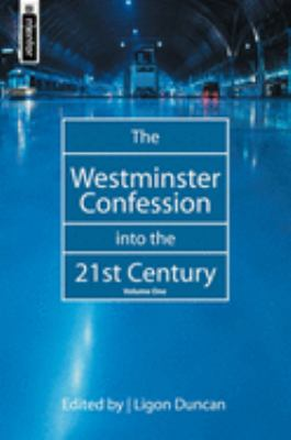Westminster Confession 21st Century Vol 1 9781857928624