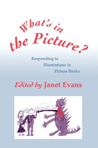 What's in the Picture?: Responding to Illustrations in Picture Books 9781853963797