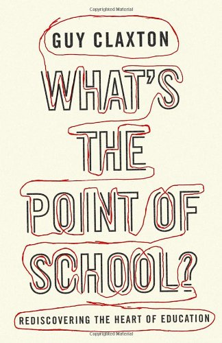 What's the Point of School?: Rediscovering the Heart of Education 9781851686032