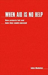 When Aid Is No Help: How Projects Fail, and How They Could Succeed