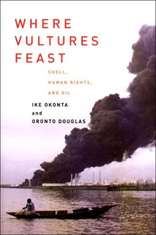 Where Vultures Feast: Shell, Human Rights, and Oil in the Niger Delta 9781859844731