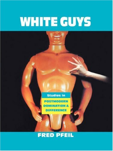 White Guys: Studies in Postmodern Domination and Difference 9781859840320
