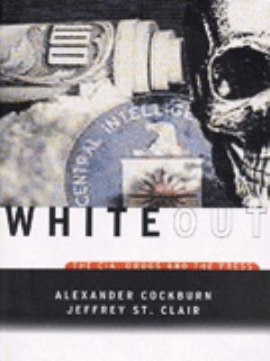 Whiteout: The CIA, Drugs, and the Press 9781859848975