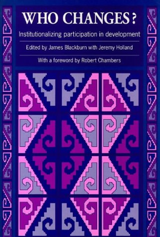 Who Changes?: Institutionalizing Participation in Development 9781853394201