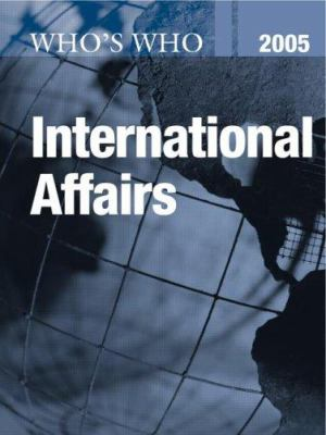 Who's Who in International Affairs 2005 9781857432725