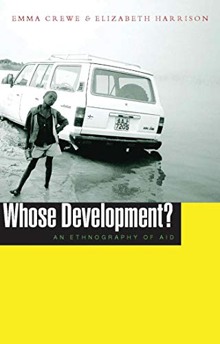 Whose Development?: An Ethnography of Aid 9781856496063