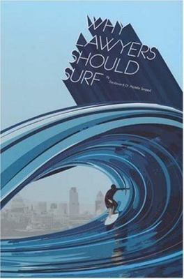Why Lawyers Should Surf: Inspiration for Lawyers at Work and Play 9781858113869