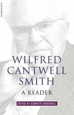 Wilfred Cantwell Smith: A Reader 9781851682492