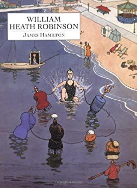 William Heath Robinson 9781857936049