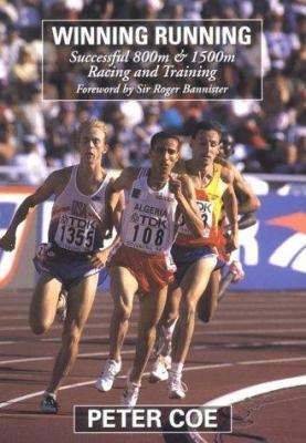 Winning Running: Successful 800m and 1500m Racing and Training 9781852239978