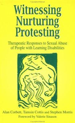 Witnessing, Nurturing, Protecting: Therapeutic Responses to Sexual Abuse 9781853463389