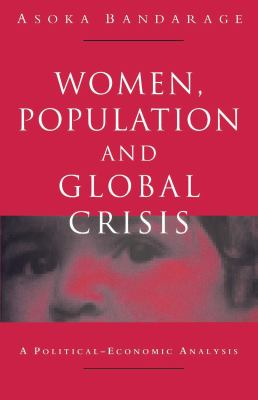 Women, Population and Global Crisis: A Political-Economic Analysis 9781856494281
