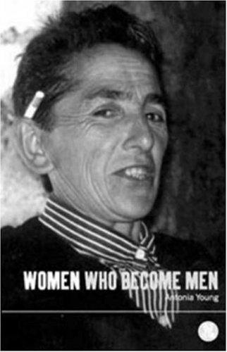 Women Who Become Men: Albanian Sworn Virgins 9781859733356