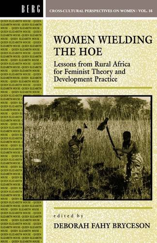 Women Wielding the Hoe: Lessons from Rural Africa for Feminist Theory and Development Practice 9781859730737