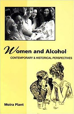 Women and Alcohol: Contemporary and Historial Perspectives 9781853433634