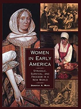 Women in Early America: Struggle, Survival, and Freedom in a New World 9781851094295