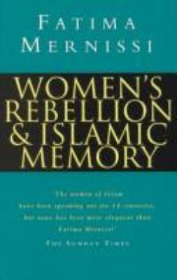 Women's Rebellion and Islamic Memory 9781856493987