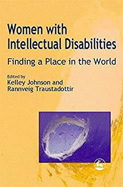 Women with Intellectual Disabilities: Finding a Place in the World 9781853028465