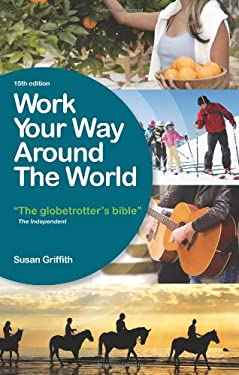Work Your Way Around the World: The Globetrotter's Bible 9781854586964