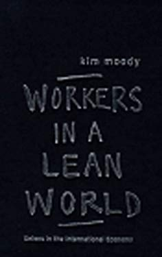 Workers in a Lean World: Unions in the International Economy 9781859848678