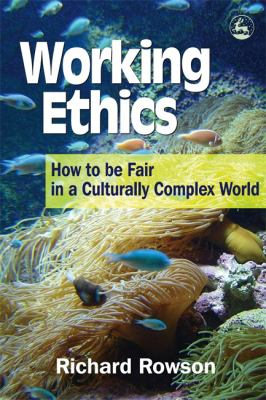 Working Ethics: How to Be Fair in a Culturally Complex World 9781853027505