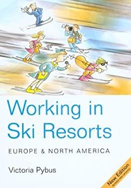 Working in Ski Resorts: Europe & North America 9781854582966