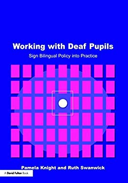 Working with Deaf Children: Sign Bilingual Policy Into Practice 9781853467936